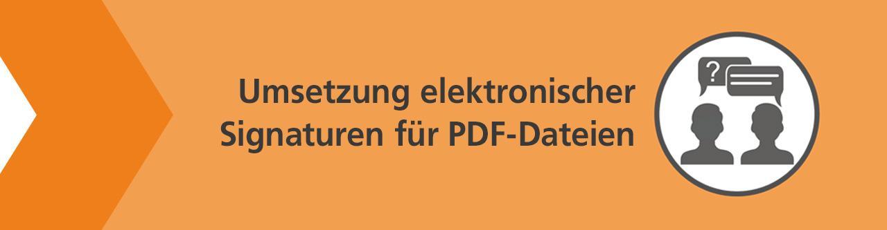 Frage zum Thema Umsetzung elektronischer Signaturen für PDF-Dateien