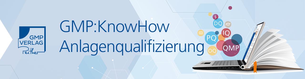 GMP:KnowHow Anlagenqualifizierung – das neue Lern- und Wissensportal