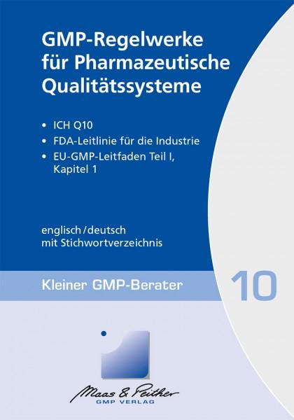 10 GMP-Regelwerke für Pharmazeutische Qualitätssysteme