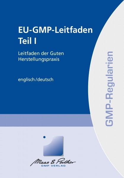 EU-GMP-Leitfaden Teil I - Leitfaden der Guten Herstellungspraxis