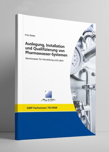 Auslegung, Installation und Qualifizierung von Pharmawasser-Systemen (Print)