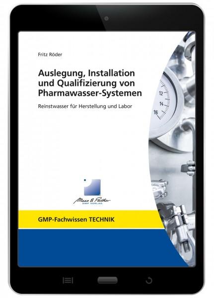 Auslegung, Installation und Qualifizierung von Pharmawasser-Systemen (E-Book)
