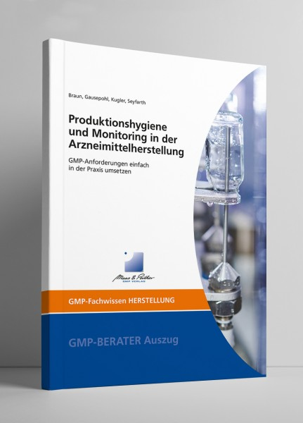 Produktionshygiene und Monitoring in der Arzneimittelherstellung (Print)